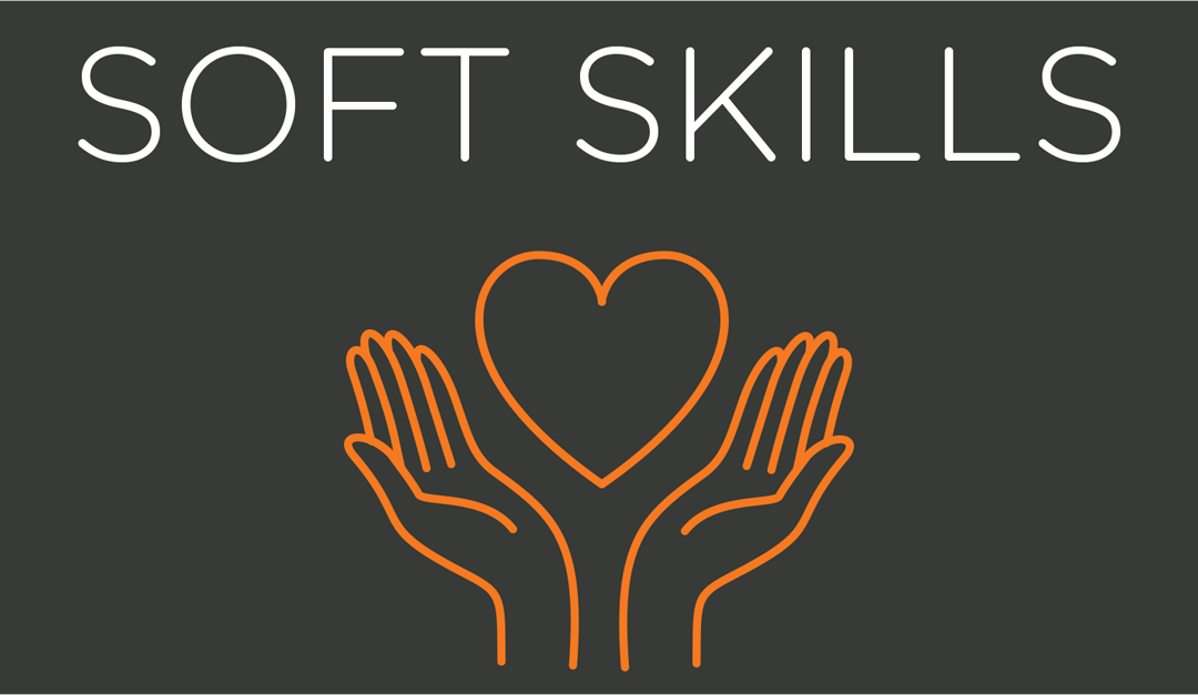 Everything You Need to Know About Hiring for Soft Skills