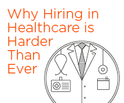 Why Hiring in Healthcare is Harder than Ever Related Resource V1