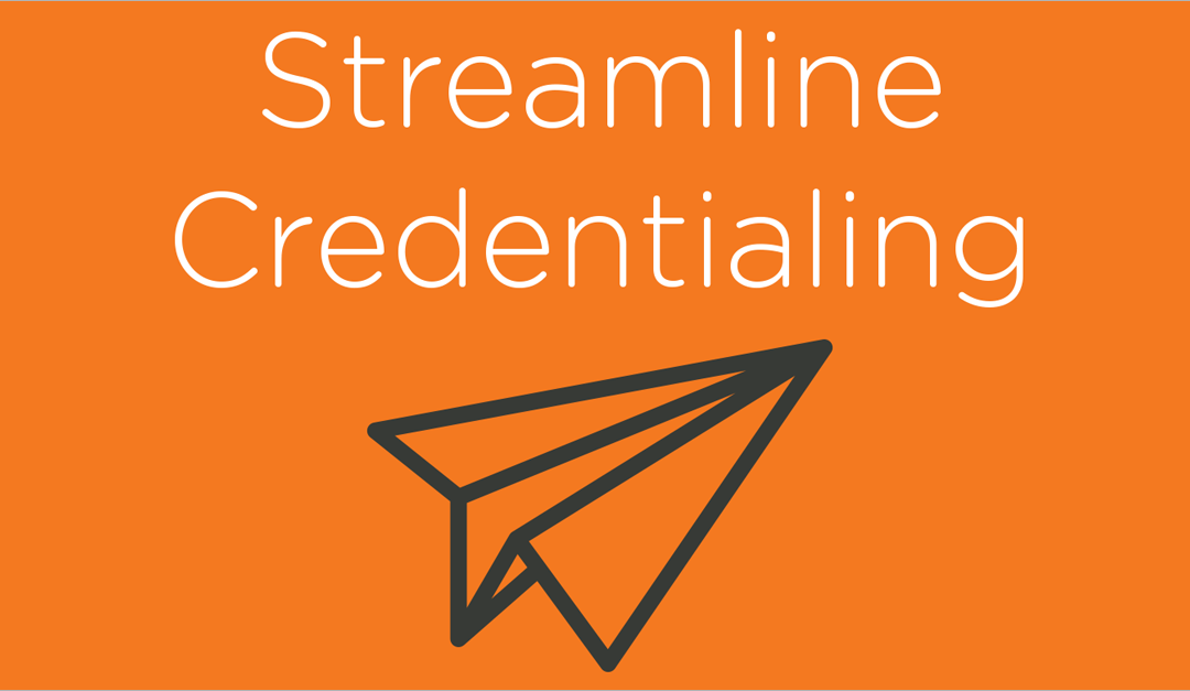 A Surprising Way to Recapture Revenue: Streamlining Credentialing and Privileging Processes