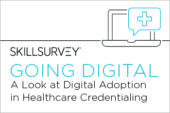 Going Digital: A Look at Digital Adoption in Healthcare Credentialing