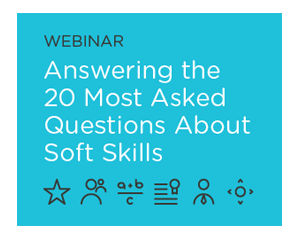Answering the 20 Most Asked Questions About Soft Skills in the Workplace Webinar Recording