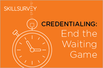 Credentialing – End the Waiting Game, Adopt New, Mobile Technology Whitepaper