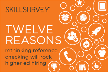 12 Reasons Rethinking Reference Checking Will Rock Higher Ed Hiring eBook