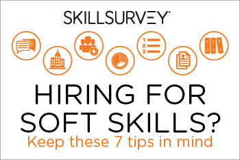 7 Tips to Keep in Mind When Hiring for Soft Skills Essential Grid