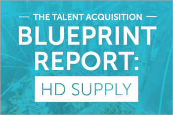 Talent Acquisition Blueprint Report: HD Supply
