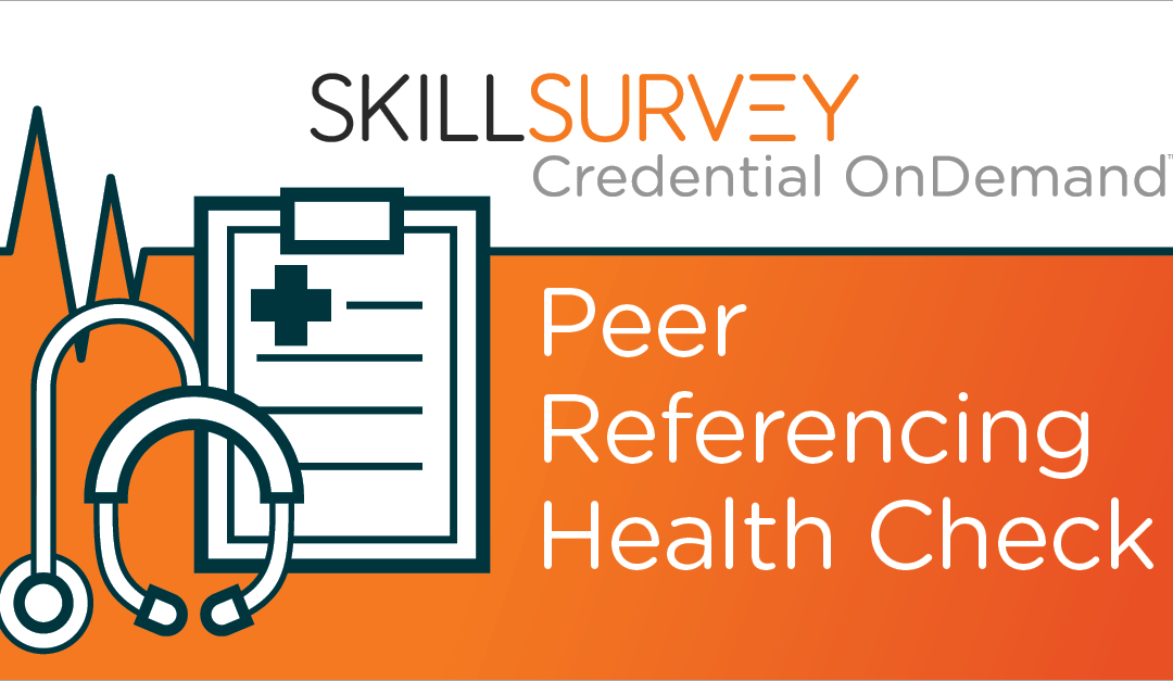 Provider Credentialing: The Case for Evolving Your Peer Referencing Process