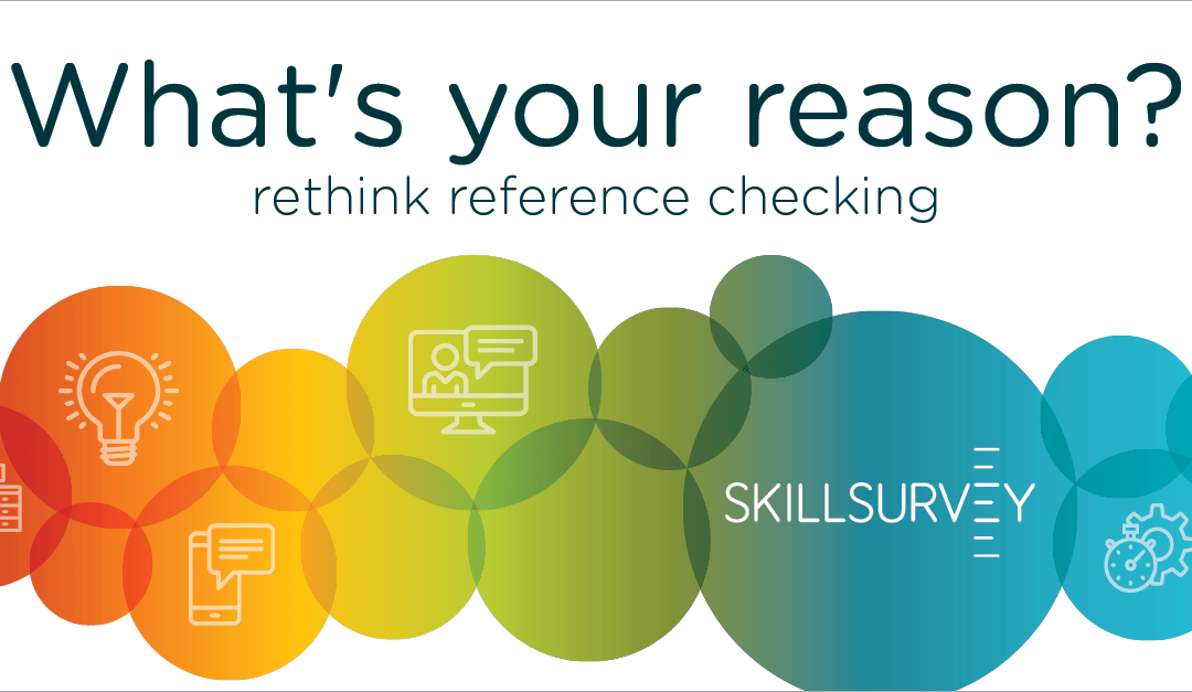 Top Five Reasons You Should Rethink Reference Checking