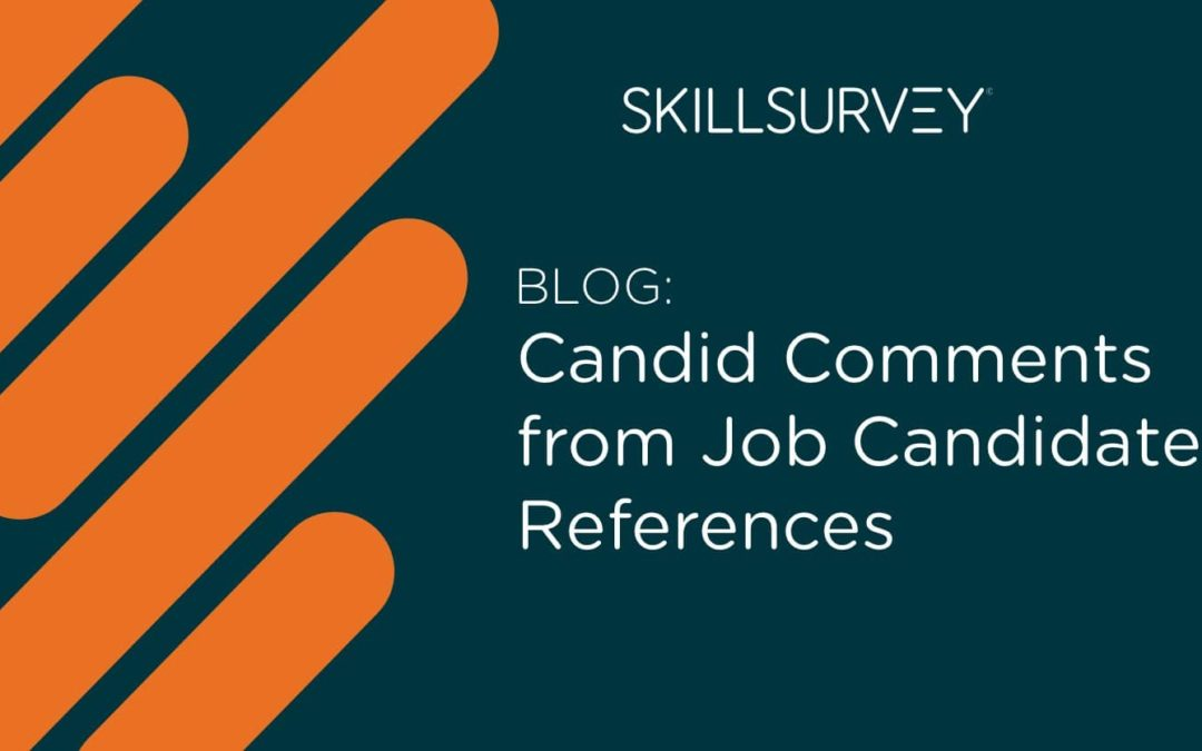Just in Time for Halloween … Instead of Candy, Some Candid Comments from Job Candidates' References