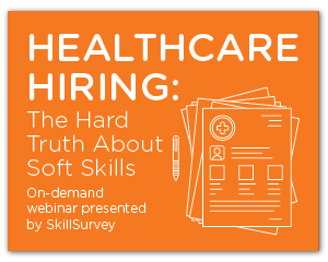 Hard Truths About Healthcare Soft Skills Webinar
