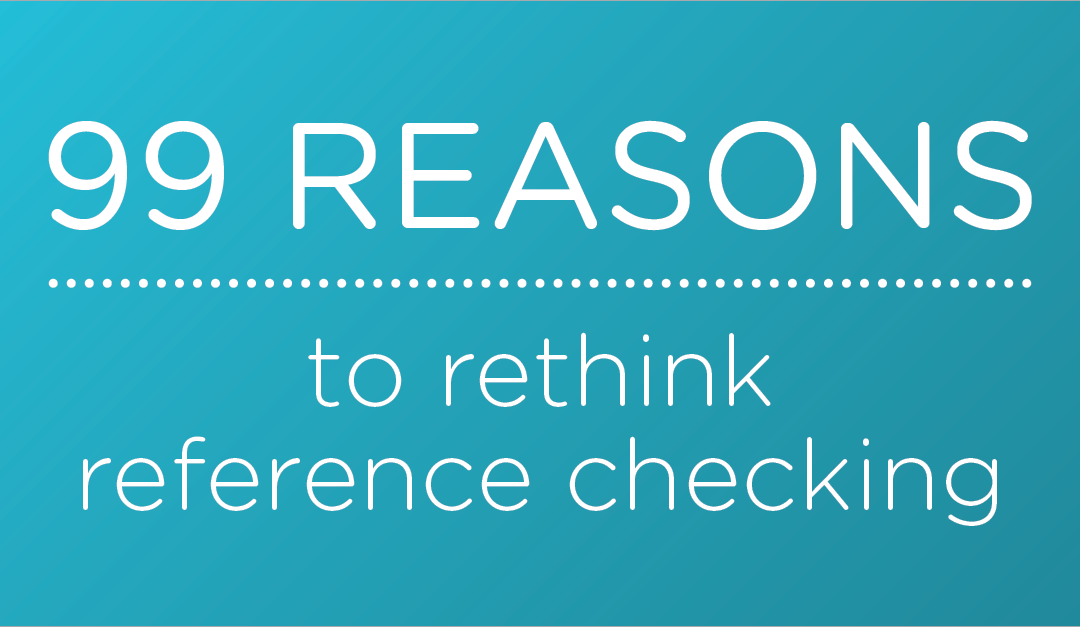 99 Reasons to Rethink Reference Checking