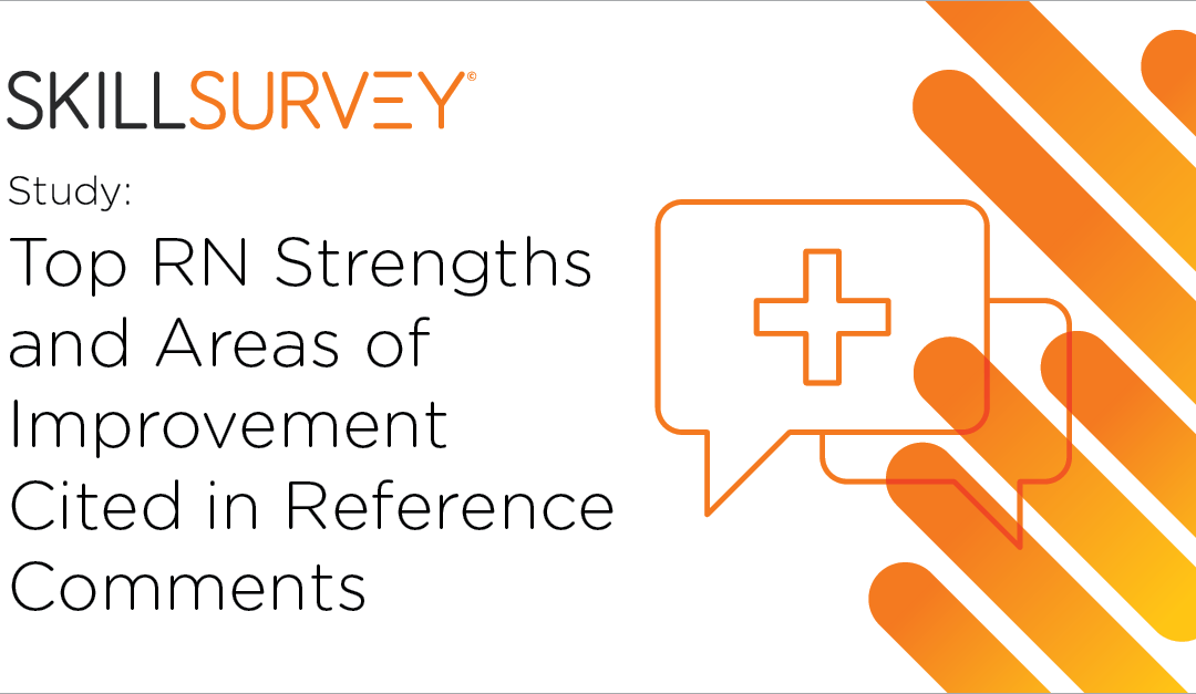 Study: Top RN Strengths and Areas of Improvement Cited in Reference Comments