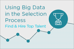 Using Big Data in Talent Selection Process Essential Grid