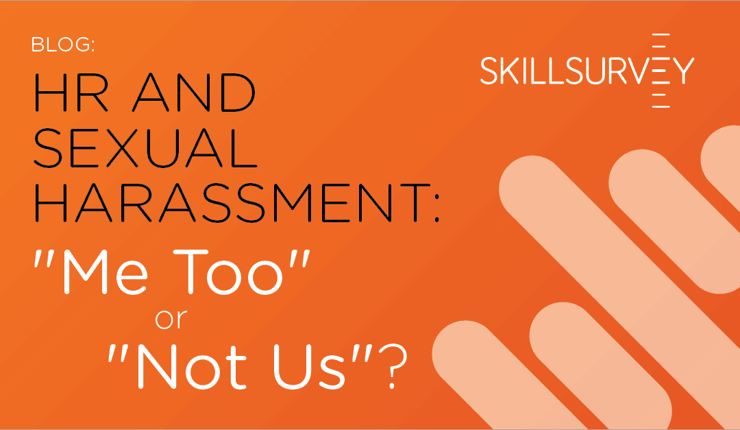 "Sexual Harassment: Is Your Organization's Response ""Me Too"" or ""Not Us""?"