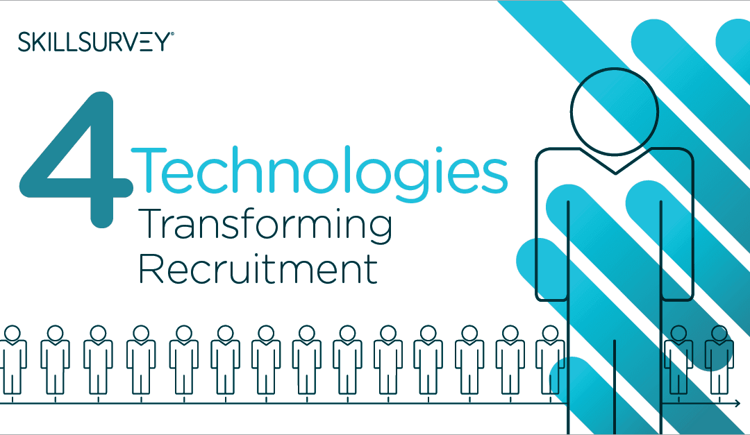 4 Technologies Transforming Recruitment Today