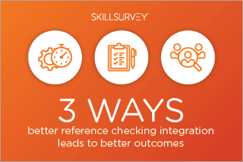 3 Ways Better Reference Checking Integration Leads to Better Outcomes