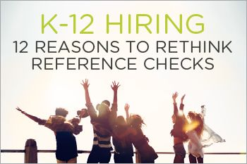 12 Reasons Rethinking Reference Checking Will Rock Your District's Hiring