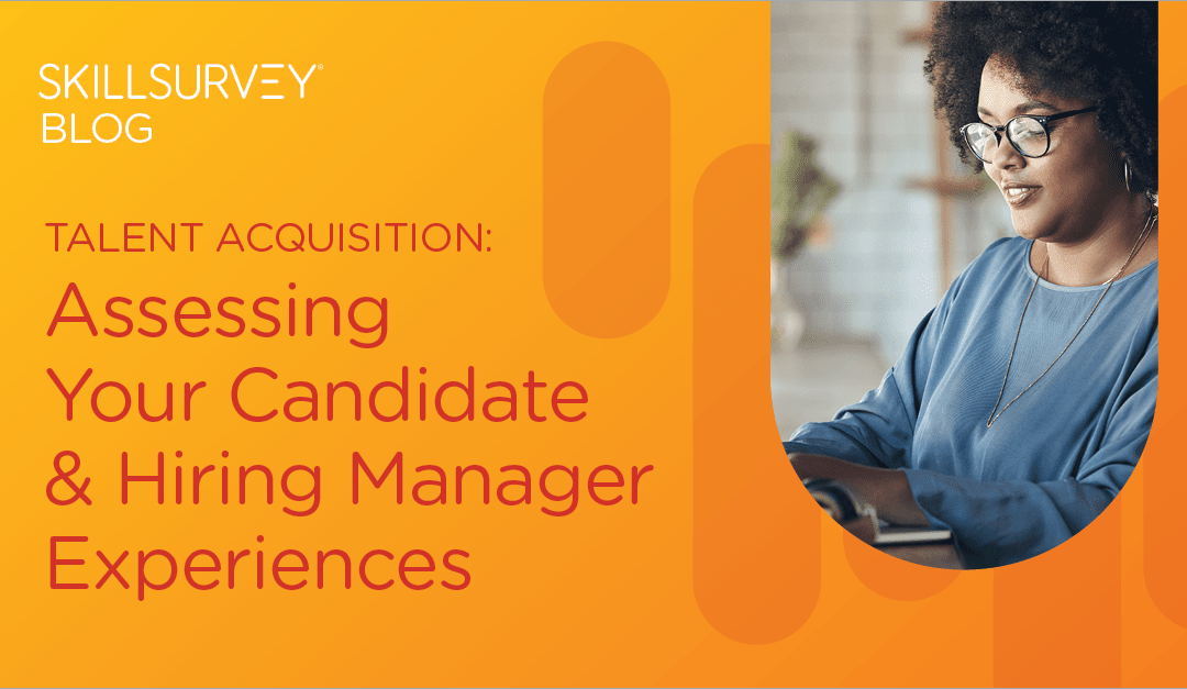 Why Candidate Experience and Hiring Manager Satisfaction Should Be Among Your Top Recruitment Metrics